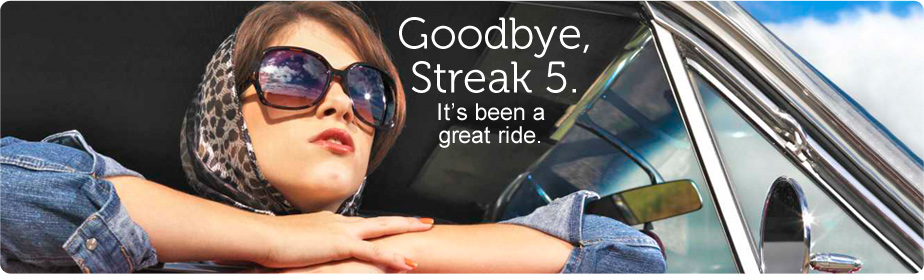 Goodbye, Streak 5. It's been a great ride